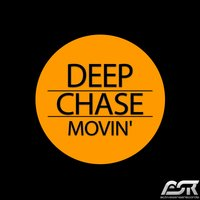 Movin' — Deep Chase