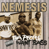 Tha People Want Bass — Nemesis