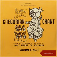 Gregorian Chant, Volume Two No. 1 — Choir of the Monks of the Abbey of Saint Pierre de Solesmes, Dom Joseph Gajard O.S.B.