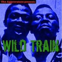 Wild Train — The Ethiopians