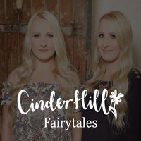 Fairytales — Cinder Hill