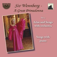 "Siv Wennberg: A Great Primadonna, Vol. 5 ""Arias and Songs with Orchestra"" — Ture Rangström, Carlo Felice Cillario, Wilhelm Stenhammar, Swedish Radio Symphony Orchestra, Gothenburg Symphony Orchestra, Siv Wennberg"