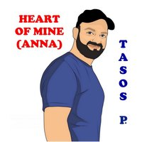 Heart of Mine (Anna) — Tasos P.