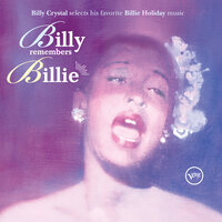 Billy Remembers Billie — Billie Holiday