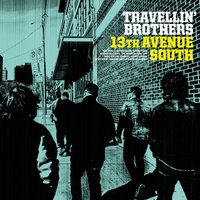 13th Avenue South — Travellin' Brothers, Travellin´ Brothers