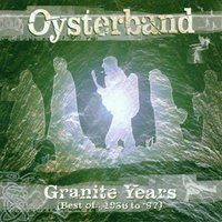 Granite Years (The Best of 1986–1997) — Oysterband