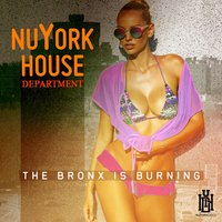 The Bronx is Burning — NuYork House Department