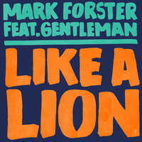 Like a Lion — Mark Forster, Gentleman