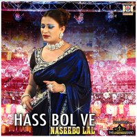 Hass Bol Ve — Naseebo Lal, The Legends Band