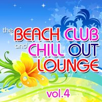 The Beach Club and Chill out Lounge, Vol. 4 — сборник