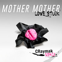 Love Stuck — Mother Mother