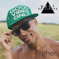 Higher — Bret Bollinger