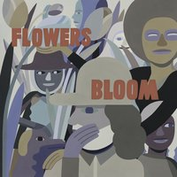 Flowers / Bloom — Georgia Anne Muldrow, Dudley Perkins, The Mixtapers