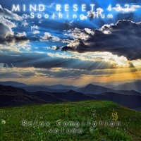 Soothing Hum Compilation — Mind Reset 432
