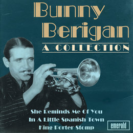 Bunny Berigan a Collection — Bunny Berigan
