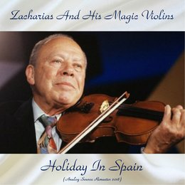 Holiday In Spain — Helmut Zacharias, Zacharias And His Magic Violins