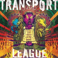Twist and Shout at the Devil — Transport League