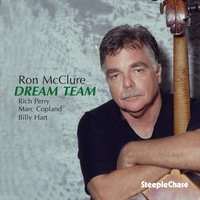 Dream Team — Ron McClure, Billy Hart, Marc Copland, Rich Perry