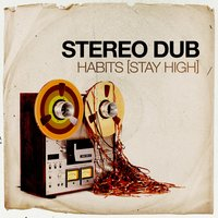 Habits (Stay High) — Stereo Dub