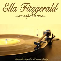 Once Upon a Time — Ella Fitzgerald