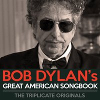 Bob Dylan's Great American Songbook — Bob Dylan
