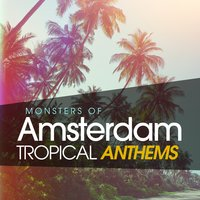 Monsters of Amsterdam Tropical Anthems — сборник