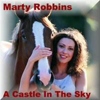A Castle in the Sky — Marty Robbins