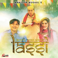 Whie Wine Mean Lassi — Manzoor Mughal