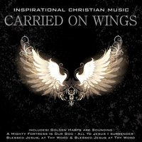 Carried on Wings: Inspirational Melodies — сборник