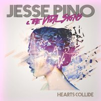 Hearts Collide — Jesse Pino, The Vital Signs