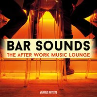 Bar Sounds - The After Work Music Lounge — сборник