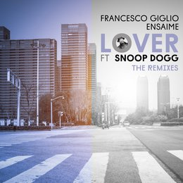Lover — Snoop Dogg, Francesco Giglio, Ensaime