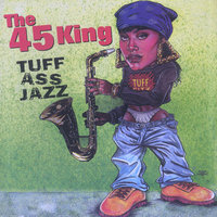 Tuff Ass Jazz — DJ Mark: The 45 King