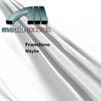 Maybe — Franchino