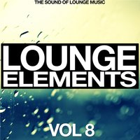 Lounge Elements, Vol. 8 (The Sound of Lounge Music) — сборник