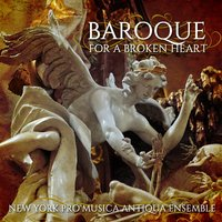Baroque for a Broken Heart — Генри Пёрселл, New York Pro Musica Antiqua Ensemble