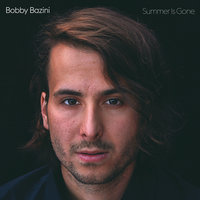 Summer Is Gone — Bobby Bazini