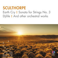 Sculthorpe: Earth Cry, Sonata For Strings No. 3, Djilile And Other Orchestral Works — сборник