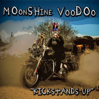 Kickstands Up — Moonshine Voodoo