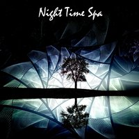 Night Time Spa — Spa Relaxation, Relaxing Spa Music, Spa Music Paradise