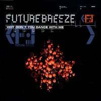 Why Don't You Dance with Me — Future Breeze