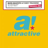You Can't Take It — Daisy Dela Diva, Mark Masters & Funky Truckerz feat. Daisy Dela Diva, Mark Masters & Funky Truckerz