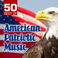 50 Best of American Patriotic Music — сборник