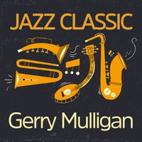 Jazz Classic — Gerry Mulligan