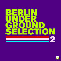 Berlin Underground Selection 2 — Varioius Artists