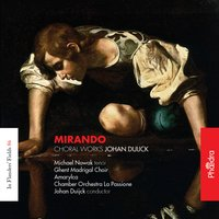 In Flanders' Fields, Vol. 86: Mirando (Choral Works) — Michael Nowak, Johan Duijck, Chamber Orchestra La Passione, Gents Madrigaalkoor