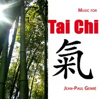 Music for Tai Chi — Jean-Paul Genré