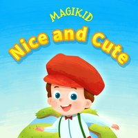 Nice and Cute — Magikid
