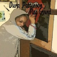 Play Ground — Dura Patterson