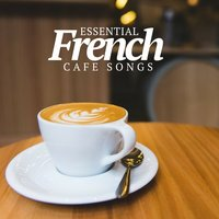 Essential French Cafè Songs — сборник
